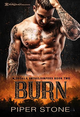 Burn (Missoula Smokejumpers, #2)