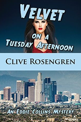 Velvet on a Tuesday Afternoon (An Eddie Collins Mystery Book 3)