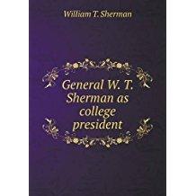 General W. T. Sherman as College President