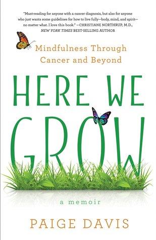 Here We Grow by Paige  Davis