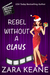 Rebel Without a Claus by Zara Keane