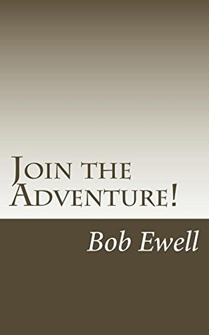 Join the Adventure!: A Call to Christian Discipleship and Mission Suitable for Everyone