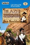 Blaze! Spanish Gold (Blaze! Western Series Book 18)