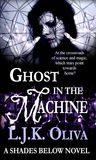 Ghost In The Machine (Shades Below, #3)