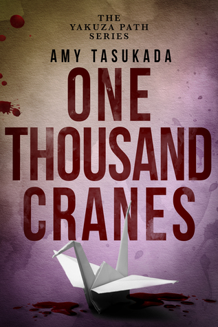 Book Review: One Thousand Cranes (The Yakuza Path #3) by Amy Tasukada