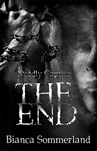 The End (Deadly Captive #3)