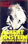 Albert Einstein Creatore e Ribelle