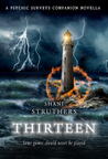 Thirteen (Psychic Surveys Companion Novels, #2)