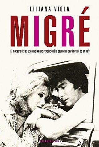 Migré: El maestro de las telenovelas que revolucionó la educación sentimental de un país