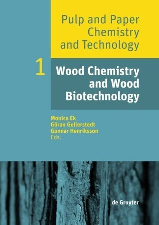 Wood Chemistry and Wood Biotechnology: Volume 1 (Pulp and Paper Chemistry and Technology)