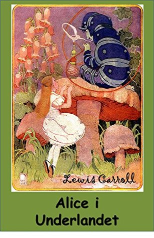 Alice i Underlandet: Alice's Adventures in Wonderland, Swedish edition