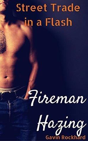 Street Trade in a Flash: Fireman Hazing