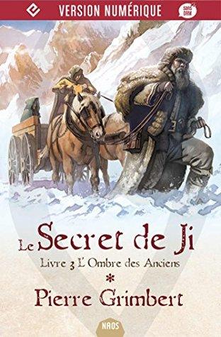 Le Secret de Ji, tome 3: L'Ombre des anciens