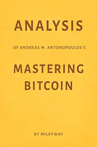 Analysis of Andreas M. Antonopoulos's Mastering Bitcoin by Milkyway