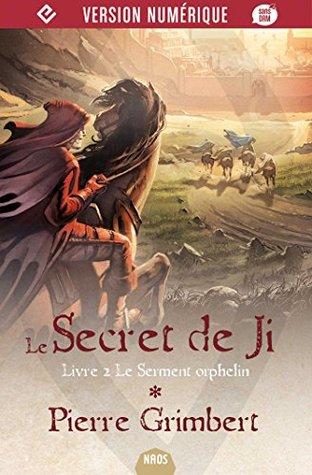 Le Secret de Ji, tome 2: Le Serment orphelin