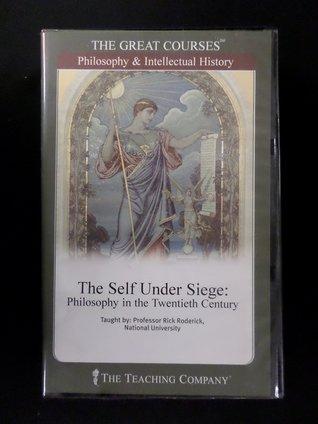 The Self Under Siege: Philosophy In The Twentieth Century