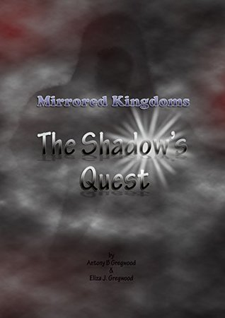 Mirrored Kingdoms: The Shadow's Quest