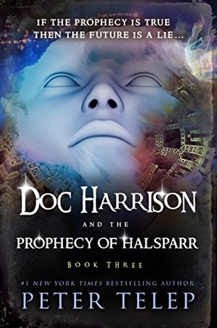 Doc Harrison And The Prophecy Of Halsparr By Peter Telep
