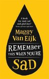 Remember This When You're Sad: A book for mad, sad and glad days (from someone who's right there)
