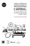 Uma Ciência Moderna e Imperial: a Fisiologia Brasileira no Final do Século XIX (1880-1889)