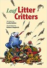 Leaf Litter Critters by Leslie Bulion
