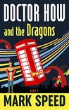 Doctor How and the Dragons: Book 4