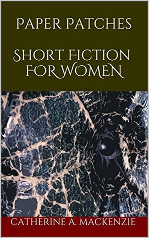 Paper Patches: short fiction for women