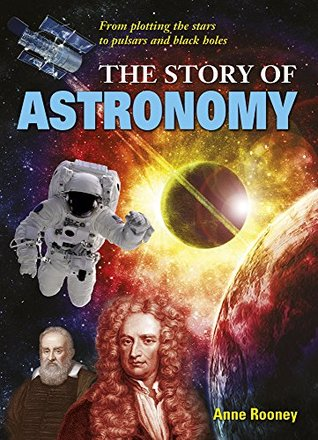 The Story of Astronomy: From plotting the stars to pulsars and black holes