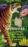 Le Vieux qui lisait des romans d'amour by Luis Sepúlveda