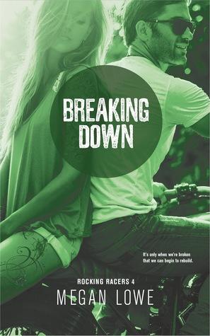 Breaking Down (Rocking Racers #4)