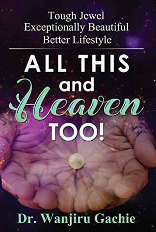 All This and Heaven Too: Tough Jewel Exceptionally Beautiful Better Lifestyle