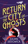 Ghosts of Shanghai: Return to the City of Ghosts: Book 3