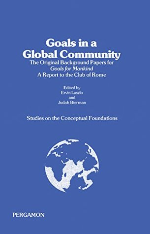 Studies on the Conceptual Foundations: The Original Background Papers for Goals for Mankind: 1