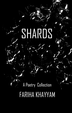 Shards by Fariha Khayyam