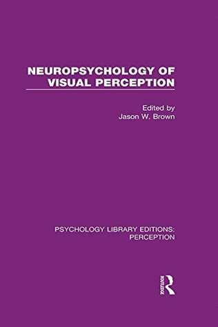 Neuropsychology of Visual Perception: Volume 2