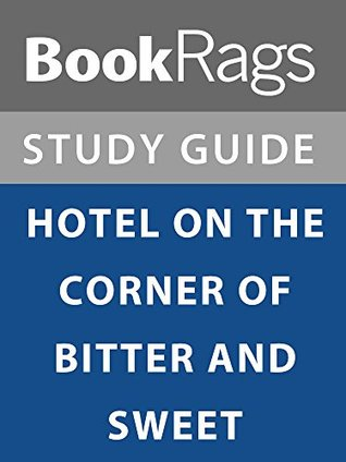 Summary & Study Guide: Hotel on the Corner of Bitter and Sweet