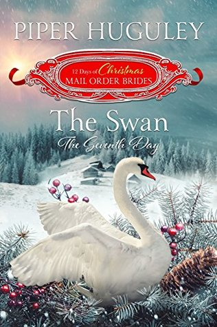 The Swan: The Seventh Day: The 12 Days of Christmas Mail Order Brides, #7