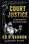 Court Justice: The Inside Story of My Battle Against the NCAA and My Life in Basketball