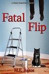 FATAL FLIP: A Home Renovator Mystery