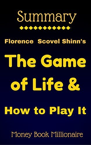 Summary: The Game of Life & How to Play It, by Florence Scovel Shinn