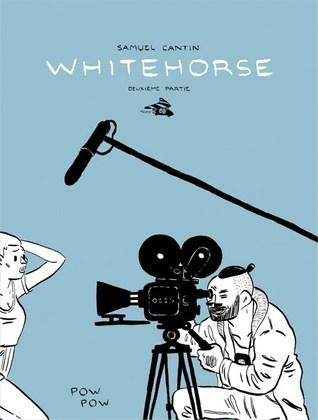 Whitehorse - Deuxième partie