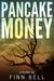 Pancake Money by Finn Bell