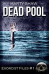 Dead Pool (Exorcist Files Book 1)