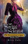 Saving the Scientist (The Restitution League, #2)