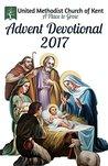 Advent Devotional Book 2017 (United Methodist Church of Kent Advent Devotionals 3)