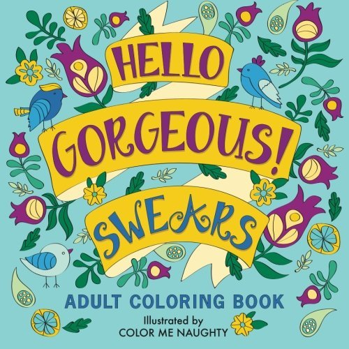 Hello, Gorgeous! Swears: An Adult Coloring Book