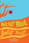 Bitter Root Sweet Fruit