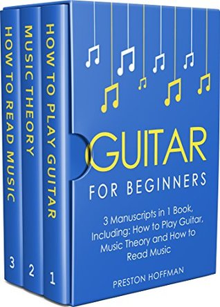 Guitar for Beginners: Bundle - The Only 3 Books You Need to Learn Guitar Lessons for Beginners, Guitar Theory and Guitar Sheet Music Today (Music Best Seller Book 7)