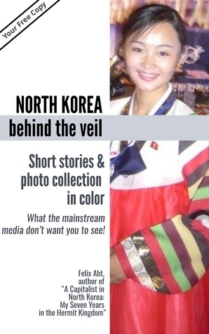 NORTH KOREA BEHIND THE VEIL. Inside stories and private, uncensored images.