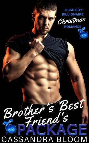 Brother's Best Friend's Package by Cassandra Bloom